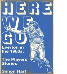 Here We Go : Everton in the 1980s (HB)