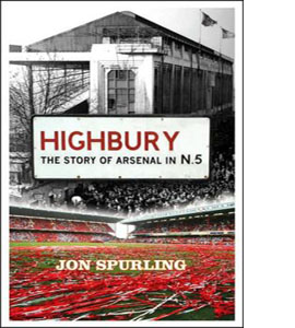 Highbury : The Story of Arsenal in N5