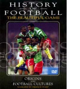 History of Football - Vol 1 - Origins & Football Cultures (DVD)