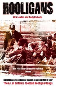 Hooligans: : The A-L of Britain's Football Hooligan Gangs