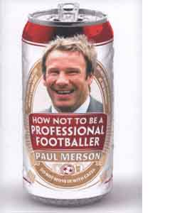 How Not To Be A Professional Footballer - Paul Merson (HB)