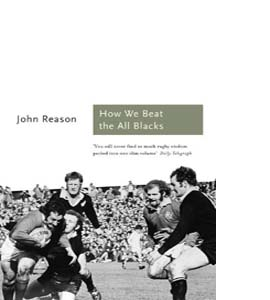 How We Beat the All Blacks: The 1971 Lions Speak