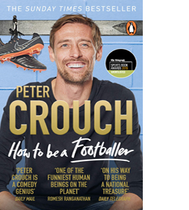 How to Be a Footballer Peter Crouch Autobiography