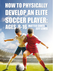 How to Physically Develop an Elite Soccer Player: Ages 8-16