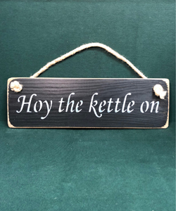 Hoy The Kettle On (Sign)
