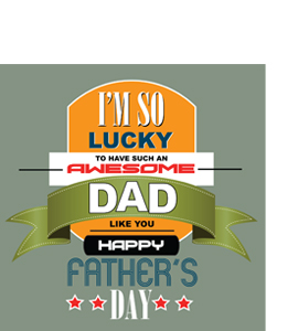 I'm So Lucky Awesome Dad (Greetings Card)