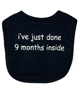 I've Just Done 9 Months Inside, Bib (Babywear)