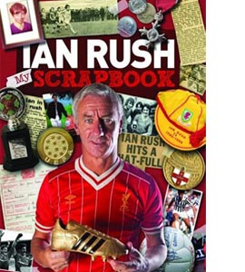Ian Rush My Scrapbook (HB)