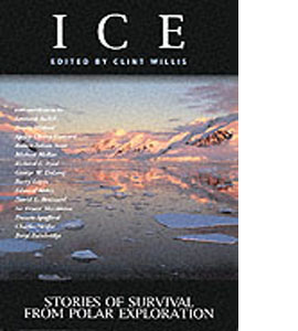 Ice: Stories of Survival from Polar Exploration
