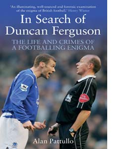 In Search of Duncan Ferguson: The Life and Crimes of a Footballi