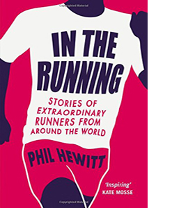 In the Running: Stories of Extraordinary Runners