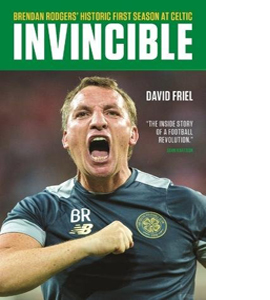 Invincible: Brendan Rodgers' Historic First Season at Celtic