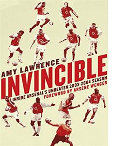 Invincible: Inside Arsenal's Unbeaten 2003-2004 Season (HB)