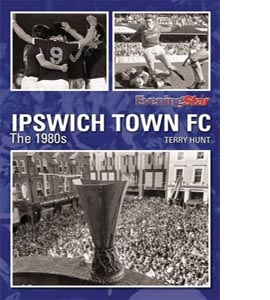 Ipswich Town FC the 1980s (HB)