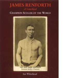 James Renforth Champion Sculler of the World