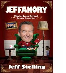 Jeffanory: Stories From Beyond Soccer Saturday(HB)