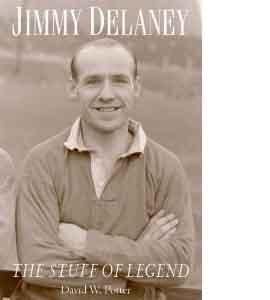 Jimmy Delaney - The Stuff Of Legend (HB)