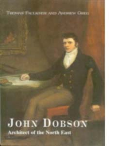 John Dobson 1787-1865: Architect of the North East