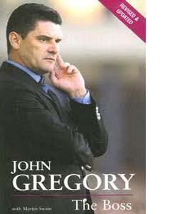 John Gregory: The Boss