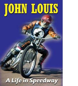 John Louis: A Life in Speedway