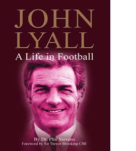 John Lyall: A Life in Football