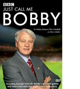 Just Call Me Bobby - Sir Bobby Robson (DVD)