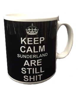 Keep Calm Sunderland Are Still Shit (Mug)