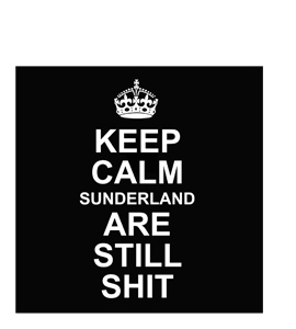 Keep Calm Sunderland Are Still Shit (Greetings Card)
