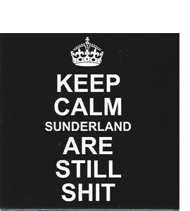Keep Calm s*nderland Are Still Shit Retro (Ceramic Coaster)