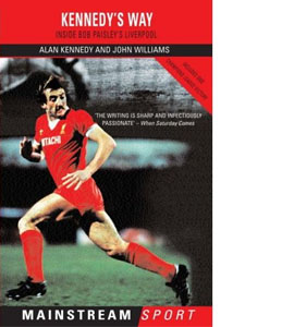 Kennedy's Way: Inside Bob Paisley's Liverpool