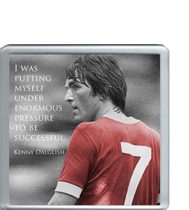Kenny Dalglish Quote (Coaster)