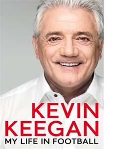 Kevin Keegan My Life In Football (HB)