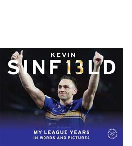 Kevin Sinfield: My League Years (Signed) (HB)