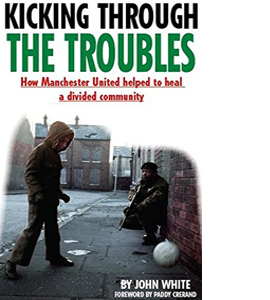 Kicking Through the Troubles