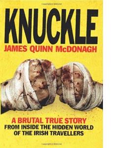 Knuckle: A Brutal True Story