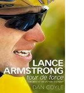 Lance Armstrong: Tour de Force (HB)