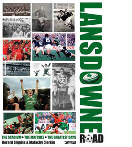 Lansdowne Road : The Stadium; the Matches; The Greatest Days