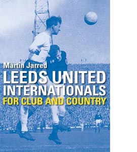 Leeds United - For club and country (HB)