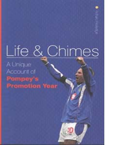 Life and Chimes: A Unique Account of Pompey's Promotion Year