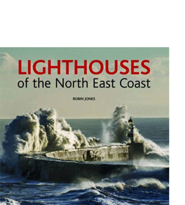 Lighthouses of the North East Coast (HB)