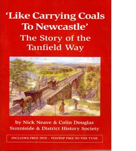 Like Carrying Coals To Newcastle':Story of the Tanfield Way