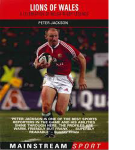 Lions of Wales: A Celebration of Welsh Rugby Legends