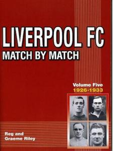 Liverpool FC Match by Match: Vol 5 1926-1933