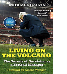 Living on the Volcano Secrets of Surviving as a Football Manager