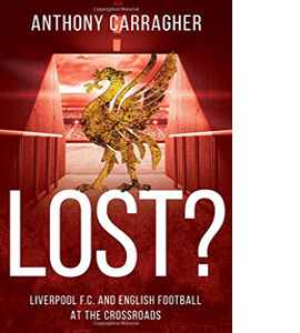 Lost? Liverpool FC and English Football at the Crossroads