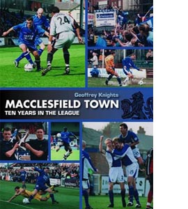 Macclesfield Town: The League Story So Far (HB)