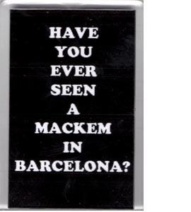 Have You Ever Seen A Mackem In Barcelona (Fridge Magnet)