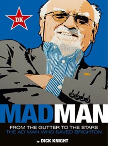 Mad Man: From the Gutter to the Stars (HB)
