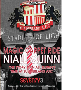 Magic Carpet Ride: the Story of Niall Quinn's Time at S.A.F.C