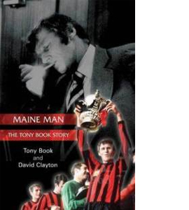 Maine Man - The Tony Book Story (HB)